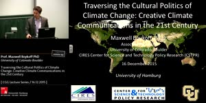 Vorschaubild - Prof. Maxwell Boykoff PhD: Traversing the Cultural Politics of Climate Change: Creative Climate Communications in the 21st Century