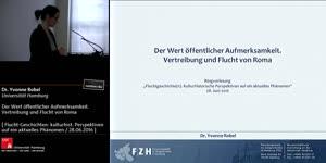 Thumbnail - Dr. Yvonne Robel: Der Wert öffentlicher Aufmerksamkeit. Vertreibung und Flucht von Roma