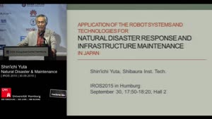 Thumbnail - Day 2 - Robot Systems and Technologies for Natural Disaster Response and Infrastructure Maintenance in Japan (Keynote)