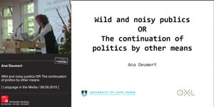 Miniaturansicht - Wild and noisy publics OR The continuation of politics by other means