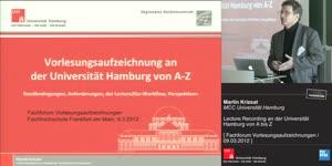 Miniaturansicht - Lecture Recording an der Universität Hamburg von A bis Z Randbedingungen, Anforderungen, der Lecture2Go-Workflow (Aufzeichnung, Postprocessing, Distribution), Herausforderungen, Zusammenfassung, Pers