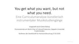 Miniaturansicht - 106 - You get what you want, but not what you need. Eine Curriculumanalyse künstlerisch instrumentaler Musikstudiengänge - Vortrag