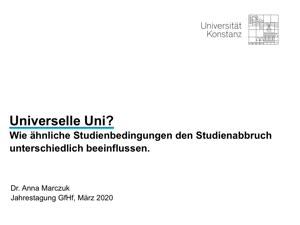 Miniaturansicht - 226 - Universelle Uni? Wie ähnliche Studienbedingungen den Studienabbruch unterschiedlich beeinflussen - Vortrag