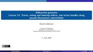 Miniaturansicht - Lecture 13:  Traces, raising and lowering indices, and vector bundles along pseudo-Riemannian submanifolds