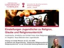 Thumbnail - Einstellungen Jugendlicher zu Religion, Glaube und Religionsunterricht – muslimische, christliche und SchülerInnen ohne Religionszugehörigkeit im Vergleich. Neue Befunde einer Jugendstudie