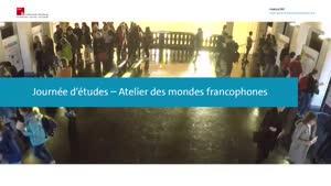 Vorschaubild - Journée d'études - Atelier des mondes francophones