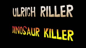 Vorschaubild - Ulrich Riller - Dinosaur Killer 1 to 5 - Version with English subtitles