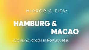 Miniaturansicht - Zum Welttag der Portugiesischen Sprache: Mirror Cities - Hamburg & Macau