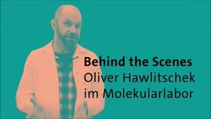 Thumbnail - Behind the scenes: Das Molekularlabor am CeNak (mit Oliver Hawlitschek)