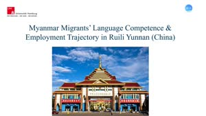 Vorschaubild - Myanmar Migrants' Language Competence & Employment Trajectory in Ruili Yunnan