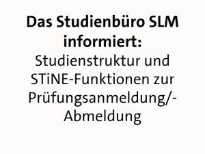 Thumbnail - Das Studienbüro SLM informiert: Studienstruktur und STiNE-Funktionen zur Prüfungsanmeldung/-Abmeldung