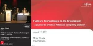 Miniaturansicht - Hot Seat Session 1- Fujitsu's Technologies to the K Computer